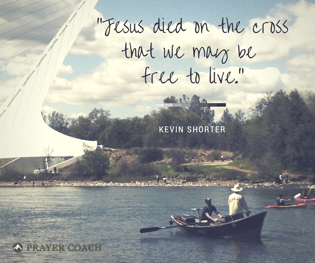 Jesus Died So We May Be Free to live
