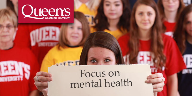 The latest issue of Queen's Alumni Review features students, staff, faculty and alumni who are changing the way we think about mental health.