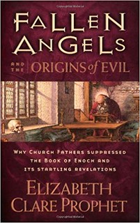 Fallen Angels and the Origins of Evil - Elizabeth Clare Phophet