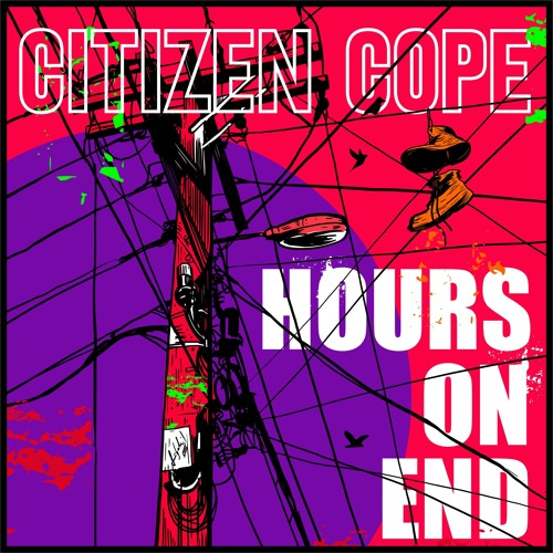 Citizen Cope - Hours On End
