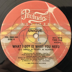 UNIQUE:WHAT I GOT IS WHAT YOU NEED(LABEL SIDE-A)