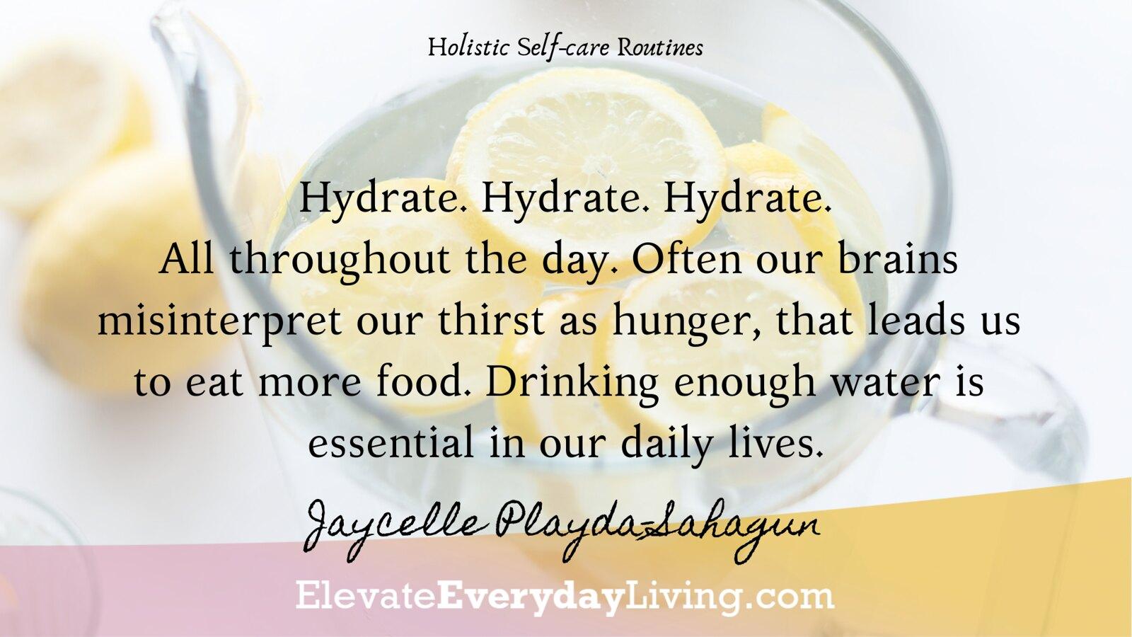 Hydrate. Hydrate. Hydrate.