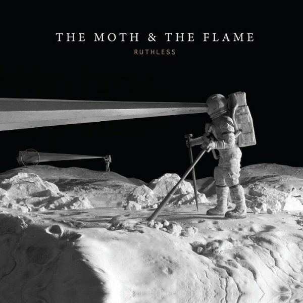 The Moth And The Flame - Ruthless