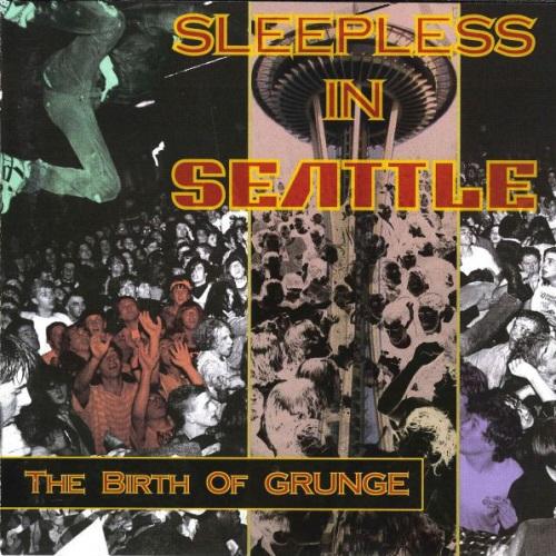 (Garage Rock, Grunge, Stoner) VA - Sleepless In Seattle: The Birth Of Grunge - 2005, MP3, 320 kbps