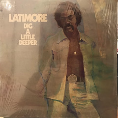 LATIMORE:DIG A LITTLE DEEPER(JACKET A)
