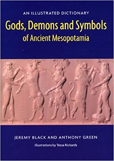 Gods, Demons and Symbols of Ancient Mesopotamia - Jeremy Black & Anthony Green
