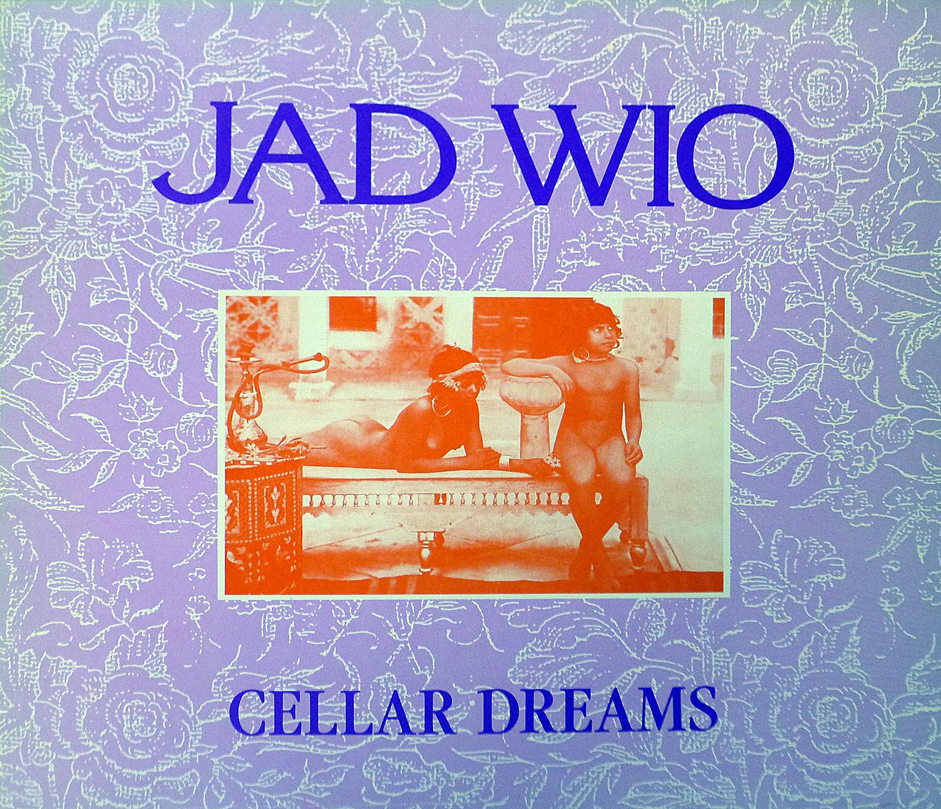 Jad Wio Cellar Dreams