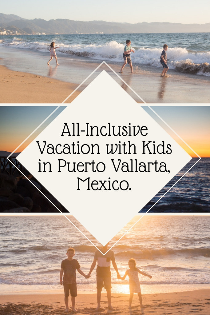 What is an all-inclusive vacation with kids in Puerto Vallarta, Mexico like?