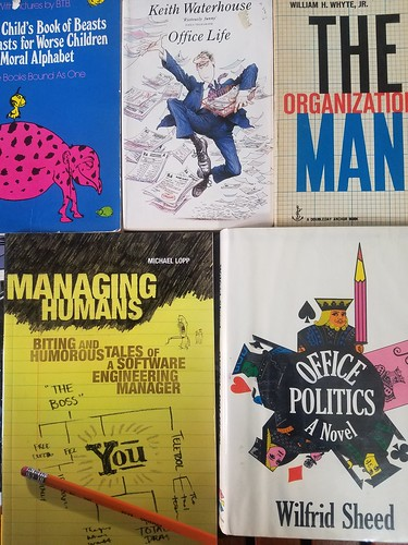 Office life, office politics, the organization man, managing humans, the bad child's book of beasts