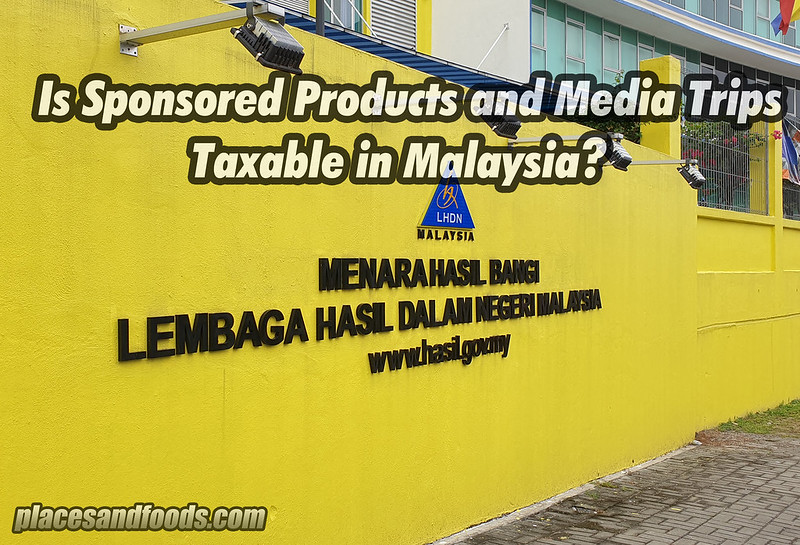 lhdn sponsored products media trips taxable