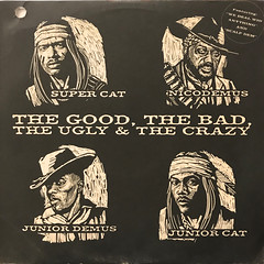 SUPER CAT, NICODEMUS, JUNIOR DEMUS, JUNIOR CAT:THE GOOD, THA BAD, THE UGLY & THE CRAZY(JACKET A)