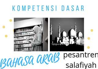 Kompetensi dasar rumpun ilmu 'Ulûm al-Lughah (Ilmu-ilmu Kebahasaan) Pesantren Salafiyah