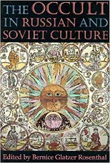 The Occult in Russian and Soviet Culture - Bernice Glatzer Rosenthal