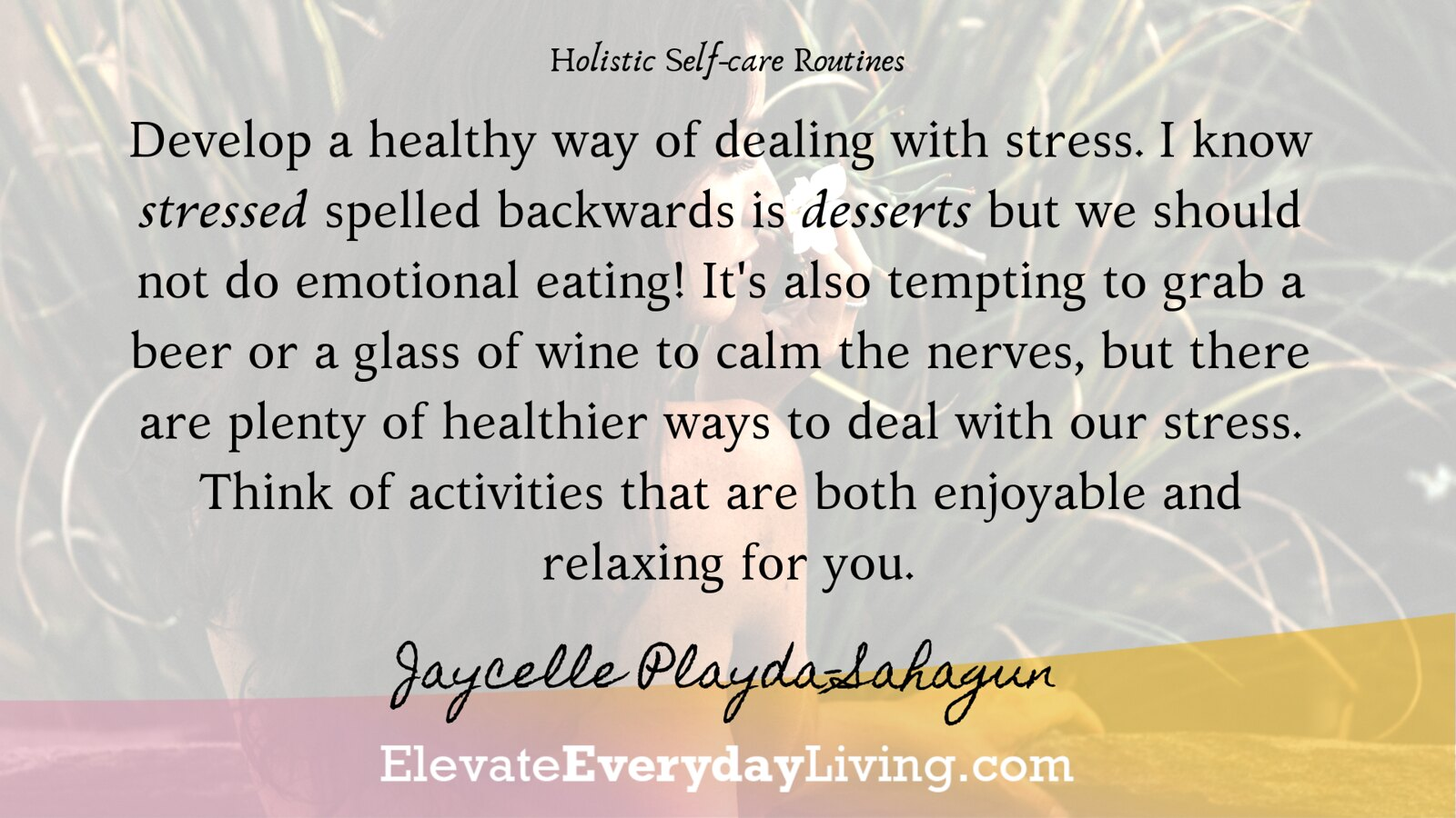 Develop a healthy way of dealing with stress