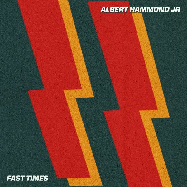 Albert Hammond Jr. - Fast Times