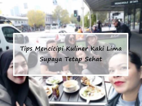 Tips Mencicipi Kuliner Kaki Lima Supaya Tetap Sehat