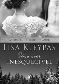 5.1-Uma Noite Inesquecível - As Quatro Estações do Amor #4,5 - Lisa Kleypas