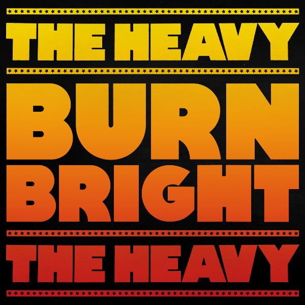 The Heavy - Burn Bright