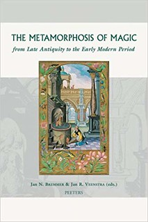 The Metamorphosis of Magic from Late Antiquity to the Early Modern Period - J.N. Bremmer & J.R. Veenstra