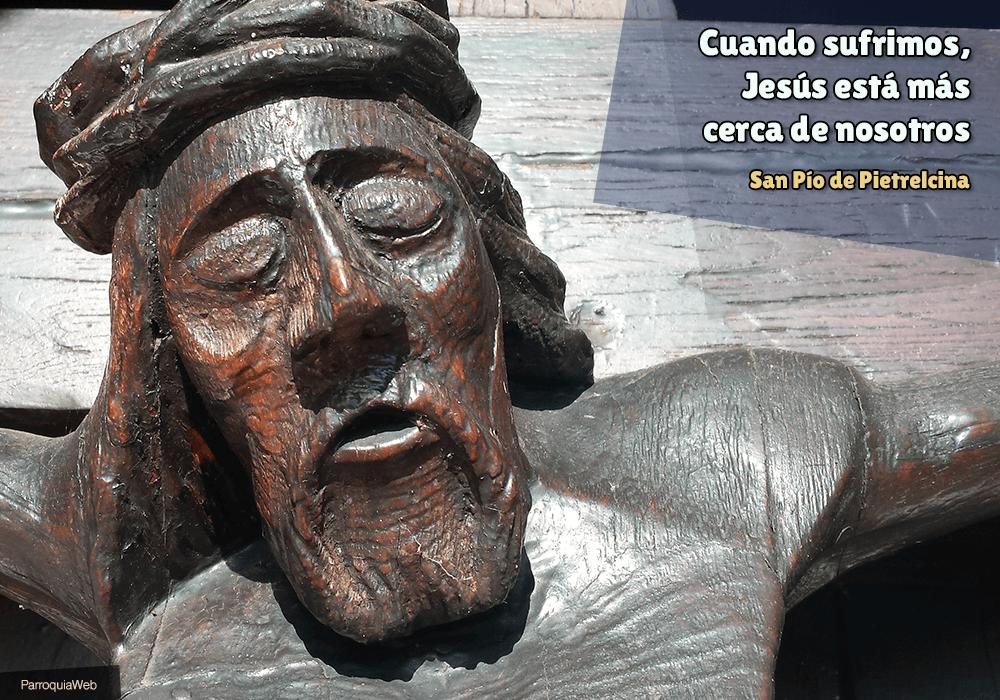 Cuando sufrimos, Jesús está más cerca de nosotros - San Pío de Pietrelcina