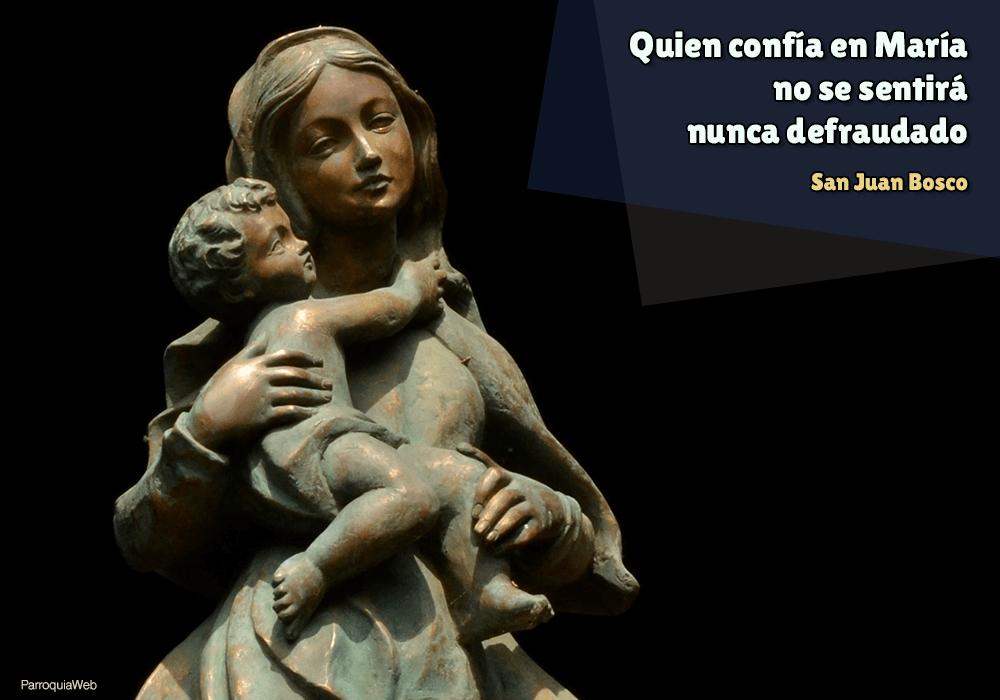 Quien confía en María no se sentirá nunca defraudado - San Juan Bosco