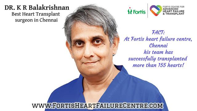 Dr K R balakrishnan heart transplant surgeon chennai