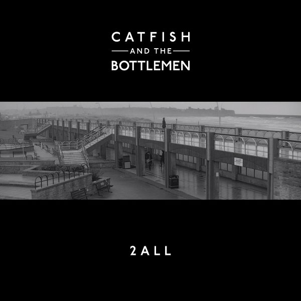 Catfish And The Bottlemen - 2all