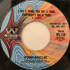 FUNKADELIC:I GOT A THING, YOU GOT A THING, EVERYBODY'S GOT A THING(LABEL SIDE-A)