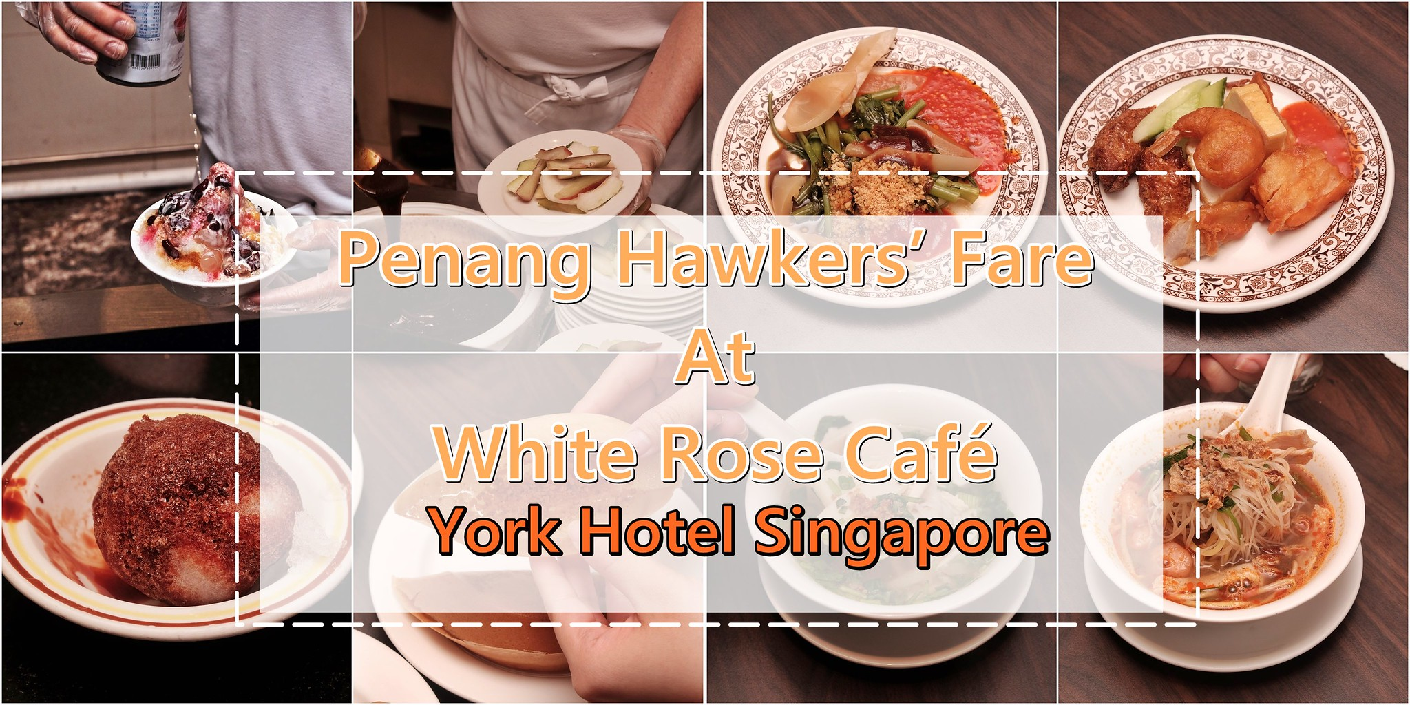 [SG EATS] Penang Hawkers' Fare Is Back At White Rose Café | York Hotel Singapore
