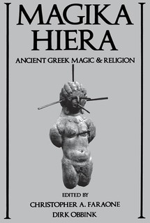 Magika Hiera: Ancient Greek Magic and Religion - Christopher A. Faraone, Dirk Obbink