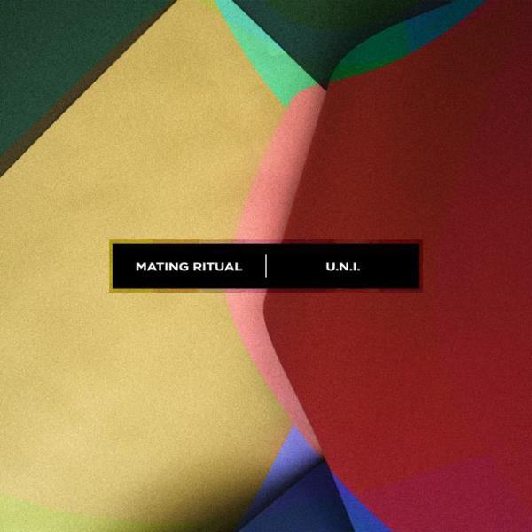 Mating Ritual - U.N.I.