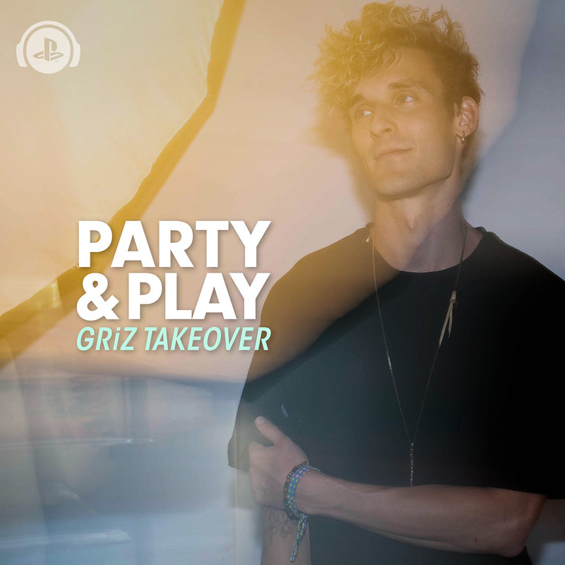 Griz Party and Play Playlist