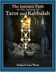 The Initiatic Path in the Arcana of Tarot and Kabbalah - Samael Aun Weor