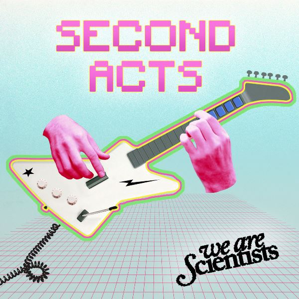 We Are Scientists - Second Acts
