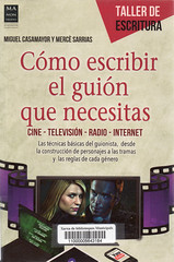 Miguel Casamayor y Mercè Sarrias, Cómo escribir el guión que necesitas