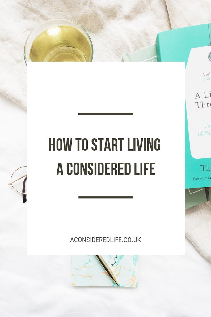 Start Living A Considered Life