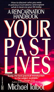 Your Past Lives: A Reincarnation Handbook - Michael Talbot