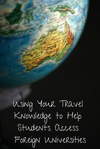 Using Your Travel Knowledge to Help Students Access Foreign Universities