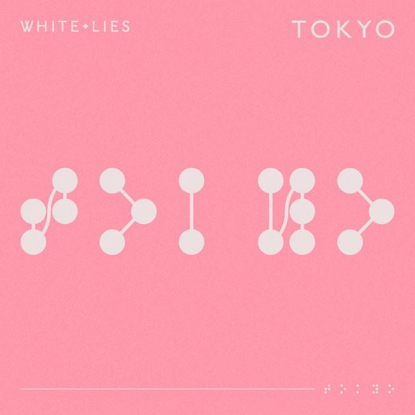 White Lies - Tokyo