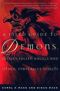 A Field Guide to Demons, Fairies, Fallen Angels and Other Subversive Spirits - Carol K. Mack, Dinah Mack