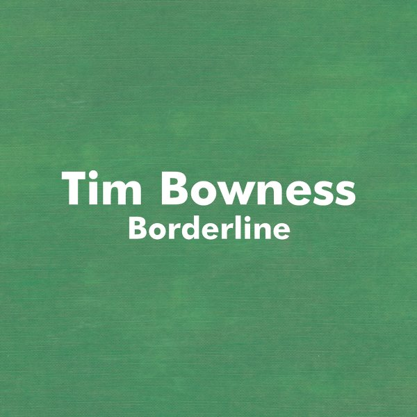 Tim Bowness - Borderline