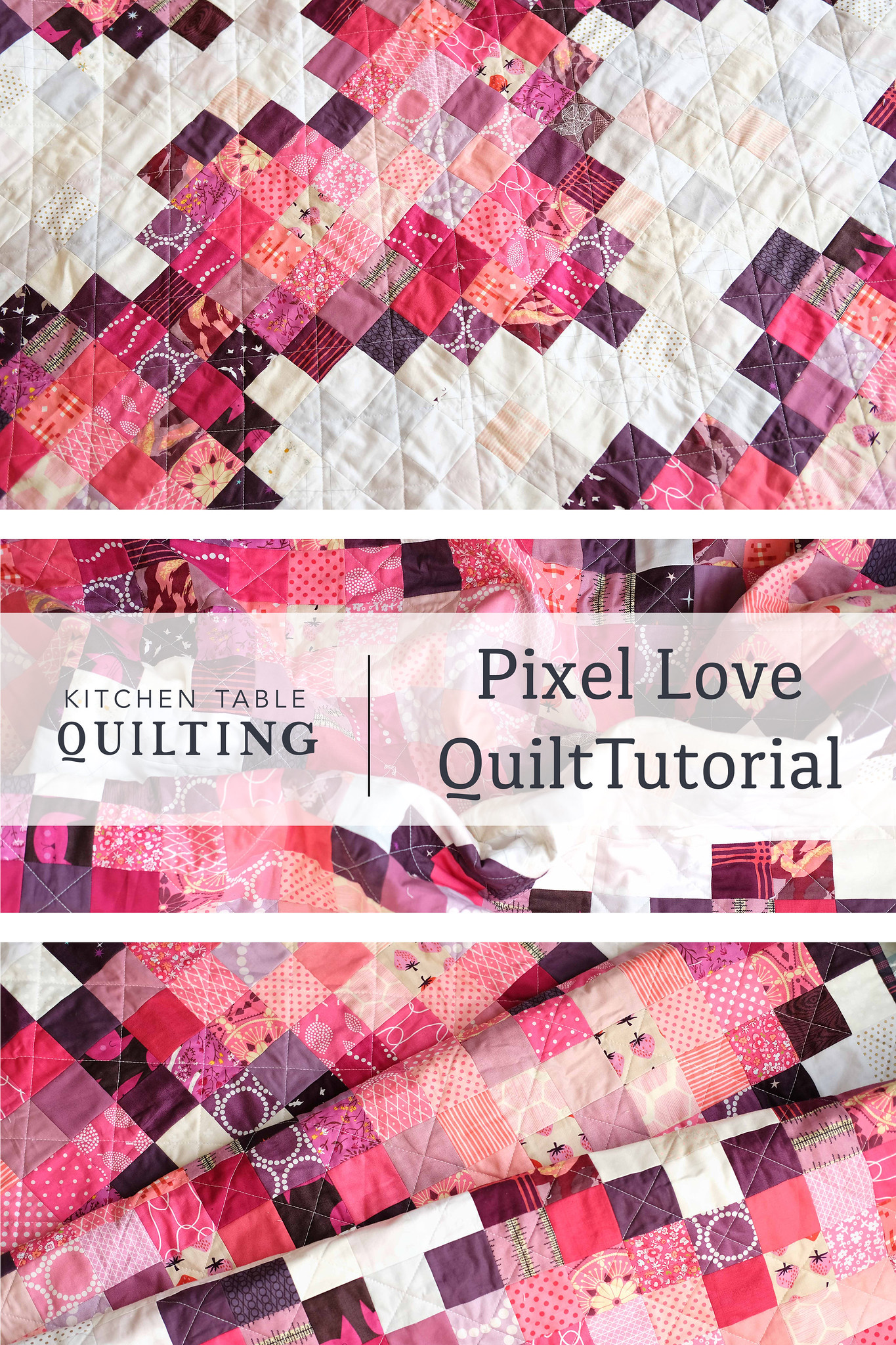 Pixel Love Quilt Tutorial - Kitchen Table Quilting