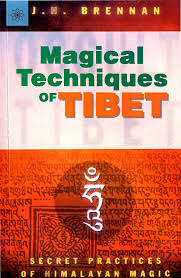 Magical Techniques of Tibet : Secret Practices Of Himalayan Magic - J.H. Brennan