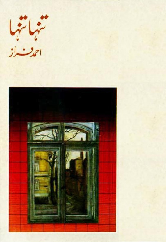 Tanha Tanha is a very well written Poetry Book by Ahmed Faraz which depicts normal emotions and behaviour of human , Ahmed Faraz is a very famous and popular among readers