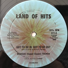 BERNARD (RAPPER DAPPER) THOMAS A.K.A. RAPPER DAPPER:GOT TO BE IN GOT TO BE OUT(LABEL SIDE-B)