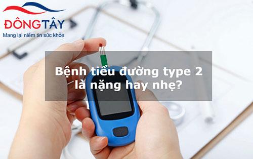 [Hỏi đáp chuyên gia] Tiểu đường type 2 là nặng hay nhẹ?