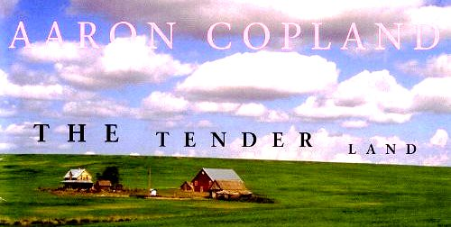 """The Tender Land"" -- An Opera by Aaron Copland"