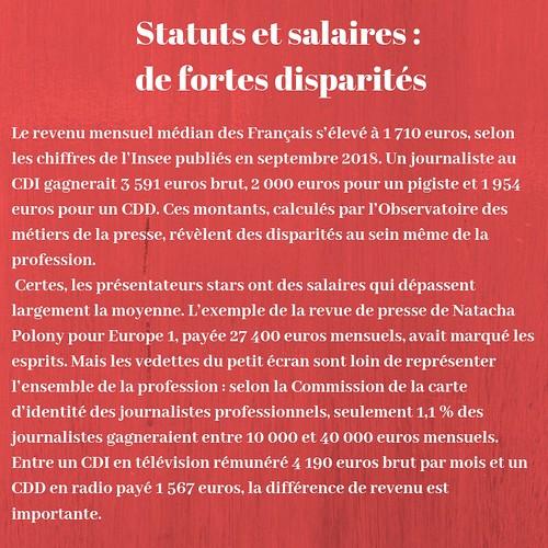 Le revenu mensuel médian des Français s'élevé à 1 710 euros, selon les chiffres de l'Insee publiés en septembre 2018. Un journaliste au CDI gagnerait 3 591 euros brut, 2 000 euros pour un pigiste et 1 954 euros pour