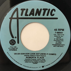 ROBERTA FLACK:UH-UH OOH-OOH LOOK OUT(HERE IT COMES)(LABEL SIDE-B)