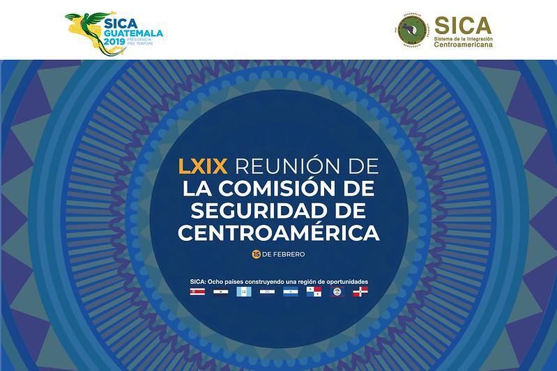 LXIX Reunión de la Comisión de Seguridad de Centroamérica